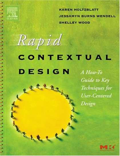 Design Books - Rapid Contextual Design: A How-to Guide to Key Techniques for User-Centered Desi