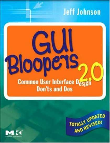 Design Books - GUI Bloopers 2.0: Common User Interface Design Don'ts and Dos (Interactive Techn