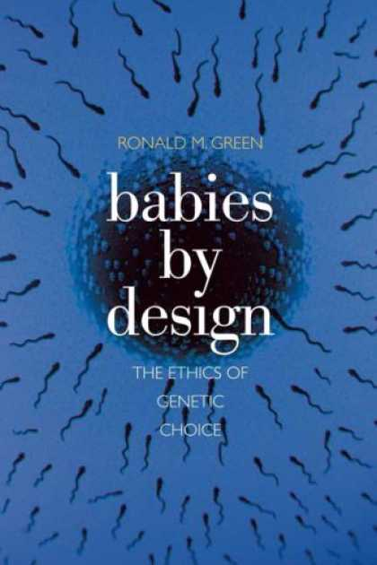 Design Books - Babies by Design: The Ethics of Genetic Choice