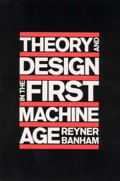 Design Books - Theory and Design in the First Machine Age