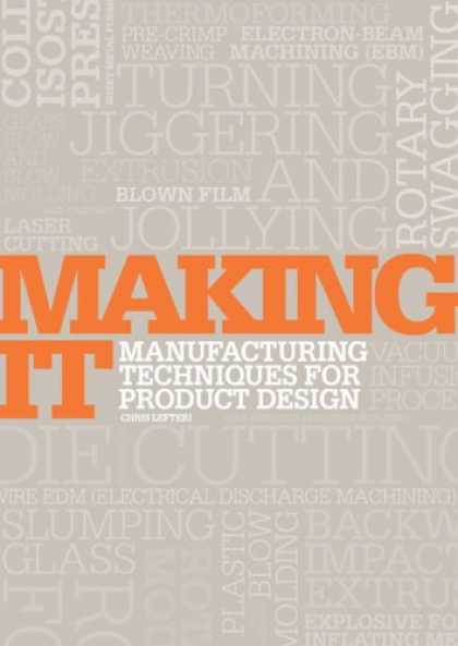 Design Books - Making It: Manufacturing Techniques for Product Design