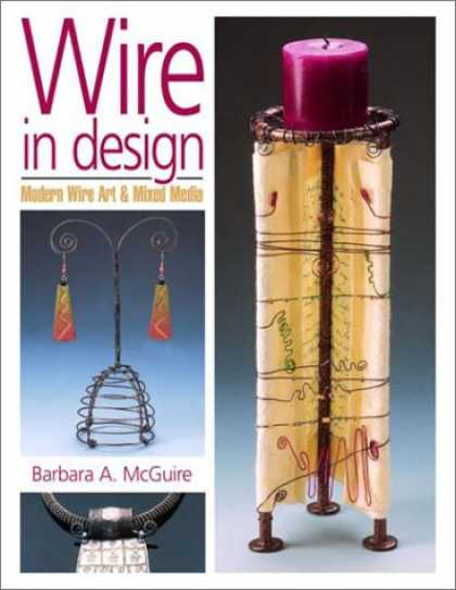 Design Books - Wire in Design: Modern Wire Art & Mixed Media (Jewelry Crafts)