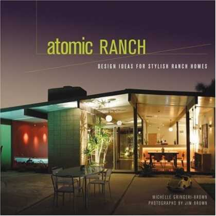 Design Books - Atomic Ranch: Design Ideas for Stylish Ranch Homes