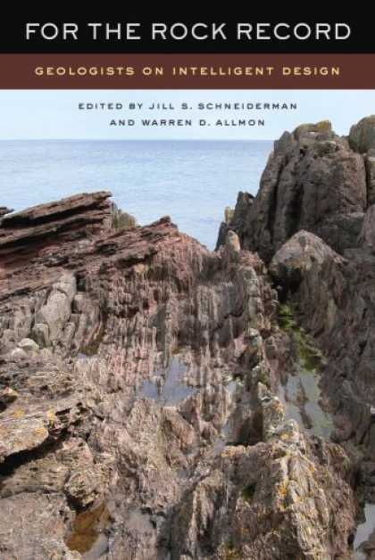 Design Books - For the Rock Record: Geologists on Intelligent Design