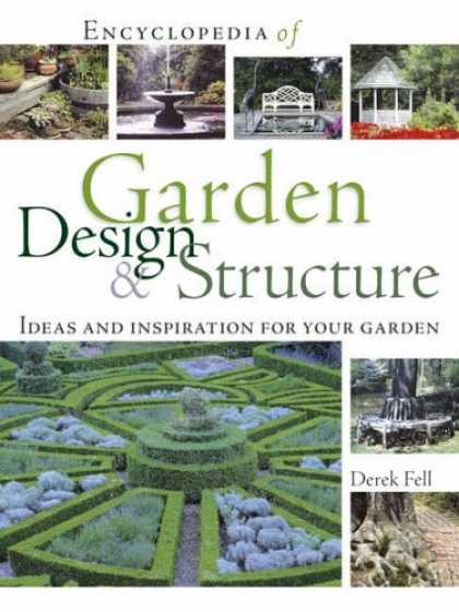 Design Books - Encyclopedia of Garden Design and Structure: Ideas and Inspiration for Your Gard