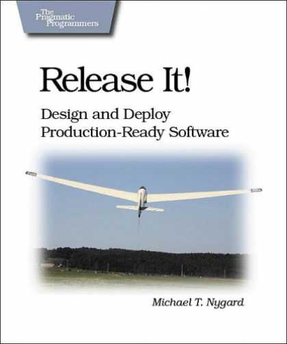Design Books - Release It!: Design and Deploy Production-Ready Software (Pragmatic Programmers)
