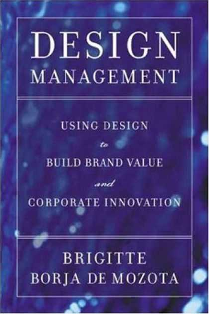 Design Books - Design Management: Using Design to Build Brand Value and Corporate Innovation