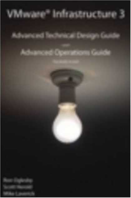 Design Books - VMware Infrastructure 3: Advanced Technical Design Guide and Advanced Operations