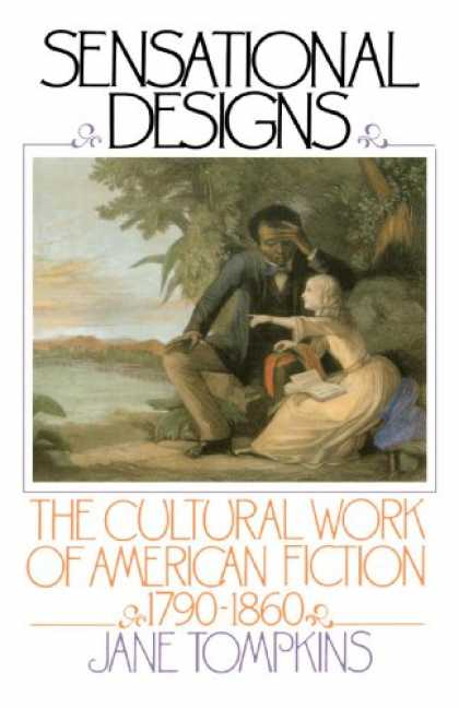 Design Books - Sensational Designs: The Cultural Work of American Fiction, 1790-1860