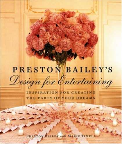 Design Books - Preston Bailey's Design for Entertaining: Inspiration for Creating the Party of