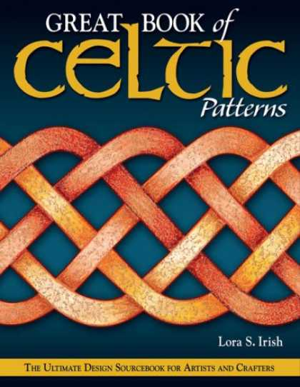 Design Books - Great Book of Celtic Patterns: The Ultimate Design Sourcebook for Artists and Cr