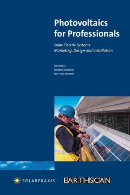 Design Books - Photovoltaics for Professionals: Solar Electric Systems Marketing, Design and In