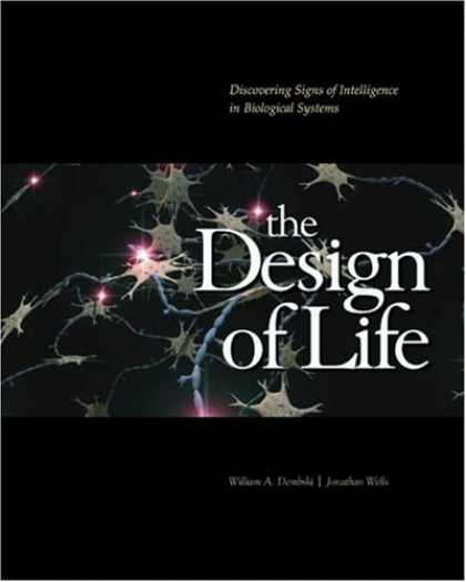 Design Books - The Design of Life: Discovering Signs of Intelligence In Biological Systems