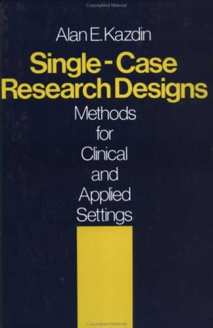 Design Books - Single-Case Research Designs: Methods for Clinical and Applied Settings