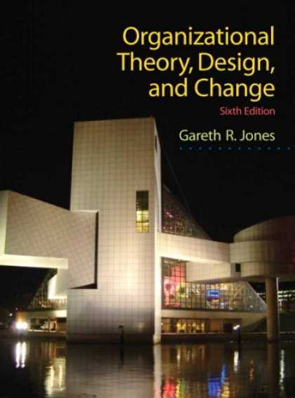 Design Books - Organizational Theory, Design, and Change (6th Edition)