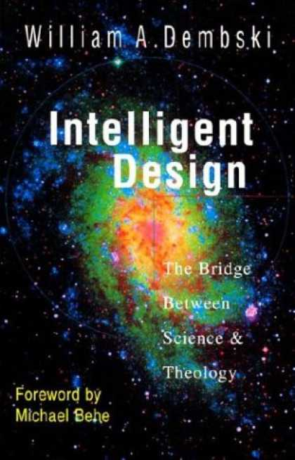 Design Books - Intelligent Design: The Bridge Between Science & Theology