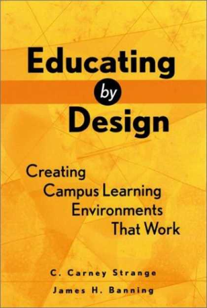 Design Books - Educating by Design : Creating Campus Learning Environments That Work