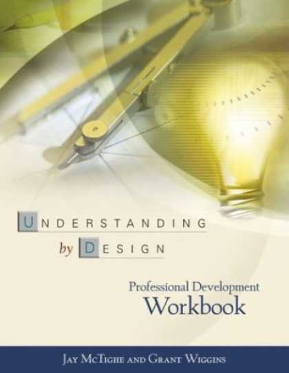 Design Books - Understanding by Design: Professional Development Workbook