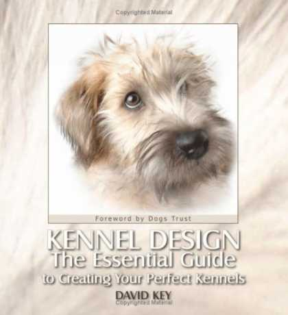 Design Books - Kennel Design: The Essential Guide to Creating Your Perfect Kennels