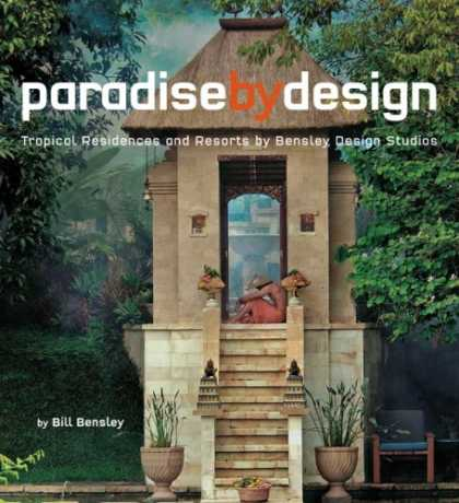 Design Books - Paradise by Design: Tropical Residences and Resorts by Bensley Design Studios