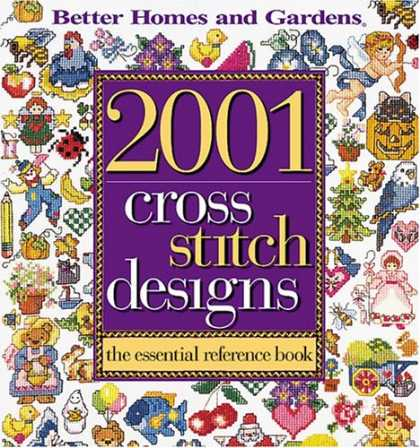 Design Books - Better Homes and Gardens 2001 Cross Stitch Designs: The Essential Reference Book