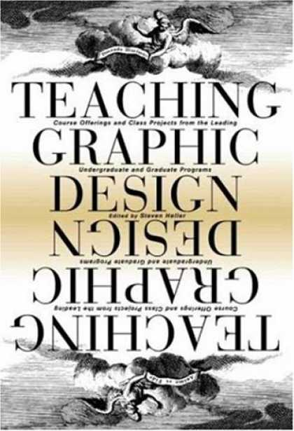 Design Books - Teaching Graphic Design: Course Offerings and Class Projects from the Leading Gr