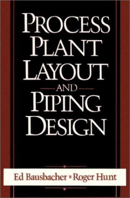 Design Books - Process Plant Layout and Piping Design