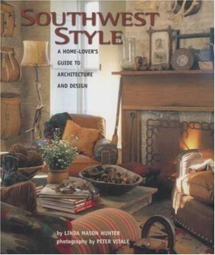 Design Books - Southwest Style : A Home-Lover's Guide to Architecture and Design