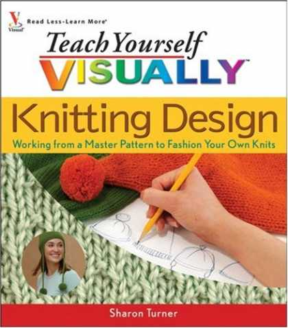 Design Books - Teach Yourself Visually Knitting Design: Working from a Master Pattern to Fashio