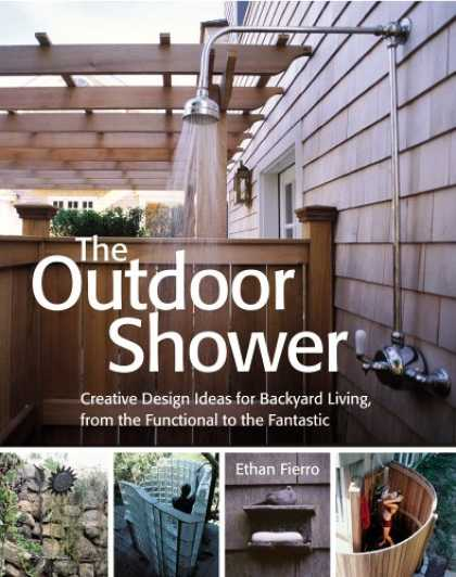 Design Books - The Outdoor Shower: Creative design ideas for backyard living, from the function