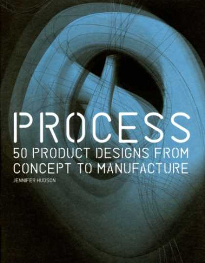 Design Books - Process: 50 Product Designs from Concept to Manufacture