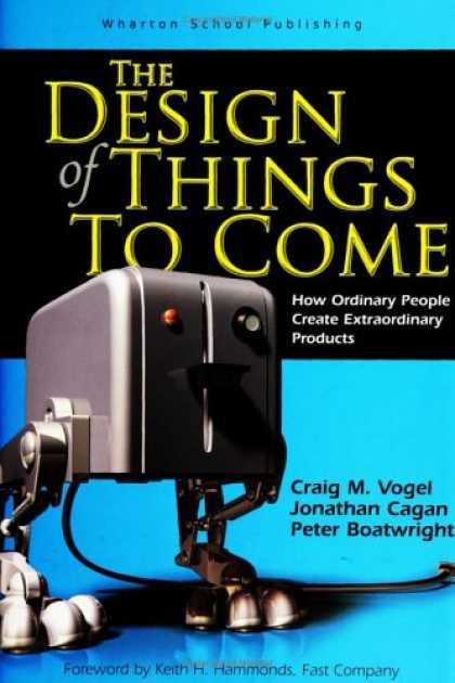 Design Books - The Design of Things to Come: How Ordinary People Create Extraordinary Products
