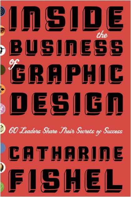 Design Books - Inside the Business of Graphic Design: 60 Leaders Share Their Secrets of Success