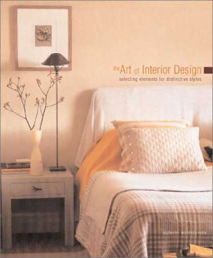 Design Books - The Art of Interior Design: Selecting Elements for Distinctive Styles