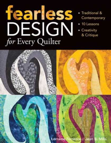 Design Books - Fearless Design for Every Quilter: Traditional & Contemporary 10 Lessons Creat