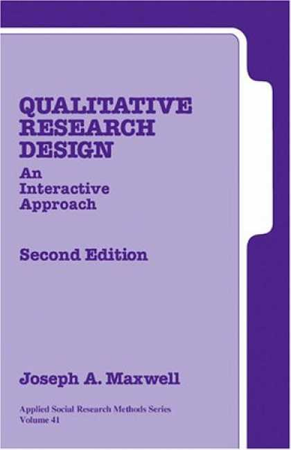 Design Books - Qualitative Research Design: An Interactive Approach (Applied Social Research Me