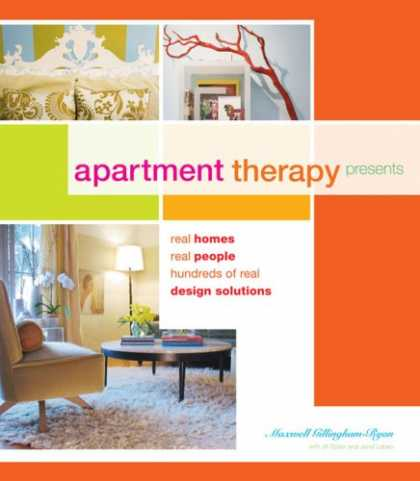 Design Books - Apartment Therapy Presents: Real Homes, Real People, Hundreds of Design Solution