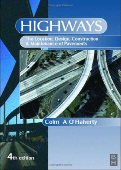 Design Books - Highways: The Location, Design, Construction and Maintenance of Road Pavements