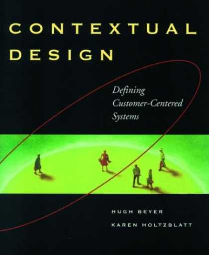 Design Books - Contextual Design : A Customer-Centered Approach to Systems Designs (Interactive