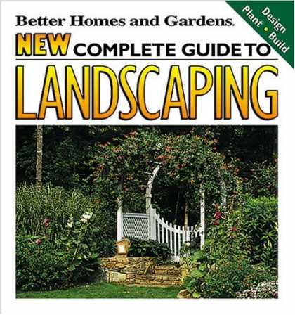 Design Books - New Complete Guide to Landscaping: Design, Plant, Build (Better Homes and Garden