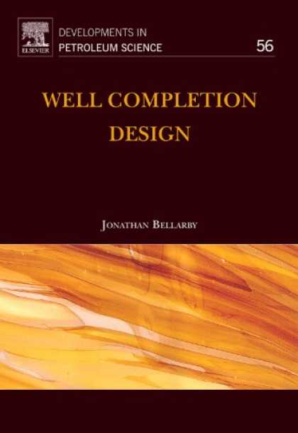 Design Books - Well Completion Design, Volume 56 (Developments in Petroleum Science)