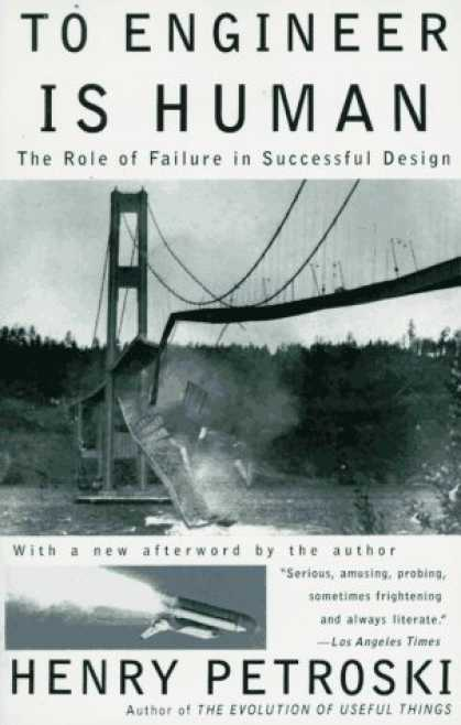 Design Books - To Engineer Is Human: The Role of Failure in Successful Design