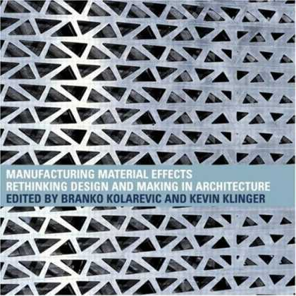 Design Books - Manufacturing Material Effects: Rethinking Design and Making in Architecture
