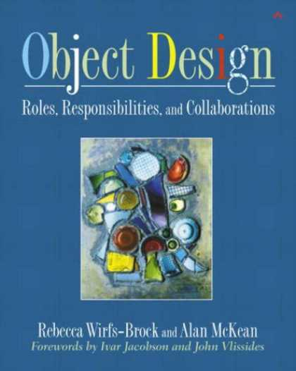 Design Books - Object Design: Roles, Responsibilities, and Collaborations (Addison-Wesley Objec