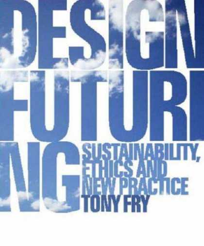 Design Books - Design Futuring: Sustainability, Ethics and New Practice