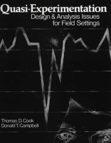 Design Books - Quasi-Experimentation: Design and Analysis Issues for Field Settings