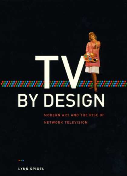 Design Books - TV by Design: Modern Art and the Rise of Network Television