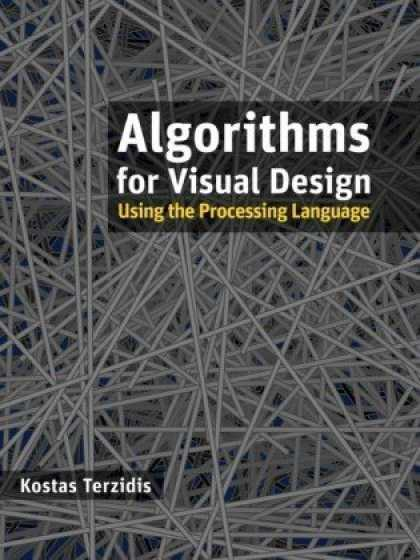 Design Books - Algorithms for Visual Design Using the Processing Language