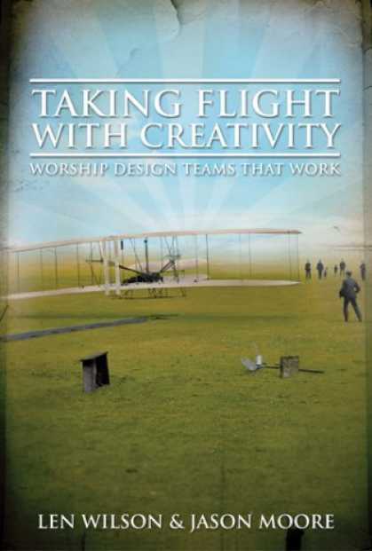 Design Books - Taking Flight With Creativity: Worship Design Teams That Work