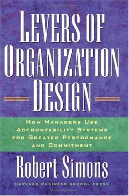 Design Books - Levers Of Organization Design: How Managers Use Accountability Systems For Great